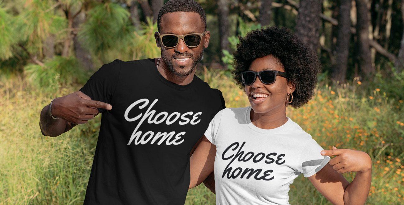 Choose Home T-shirts